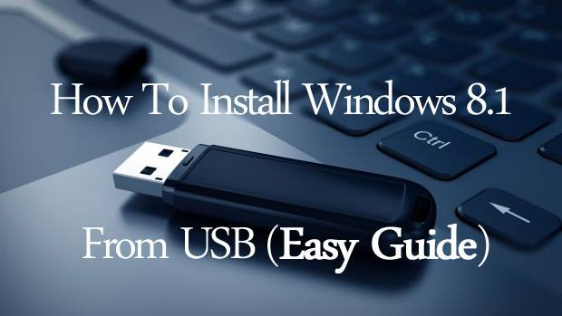 Install Windows 8.1 From USB