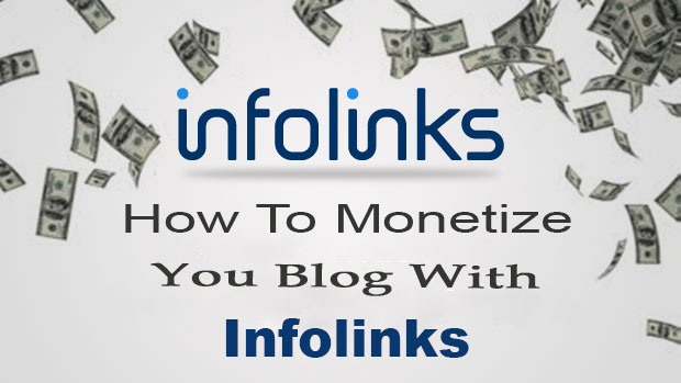 Monetize Your Blog With Infolinks