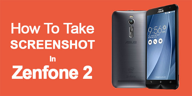 how to take screenshot on zenfone 2