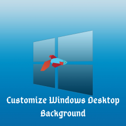 Customize Windows Desktop Background