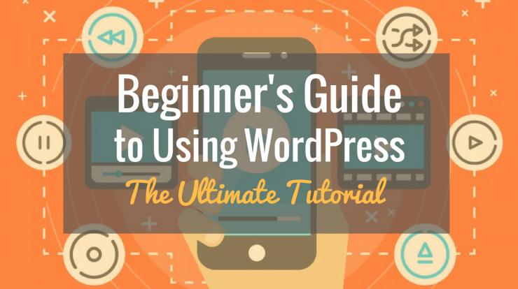 WordPress Tutorial The Beginners Guide