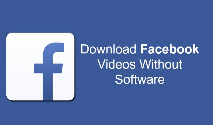 Download Facebook Videos Without Using any Software