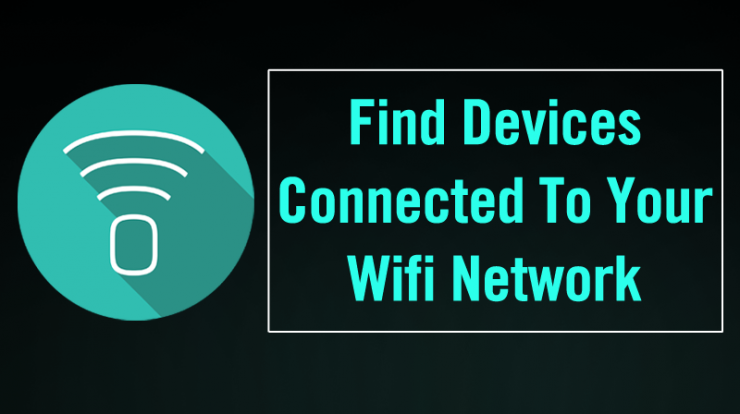 Find Devices Connected To Your WiFi Network