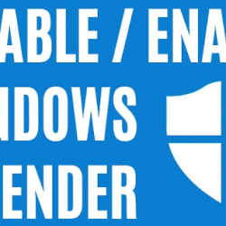 Disable and Enable Windows Defender in Windows