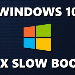 Fix Windows 10 Slow Boot
