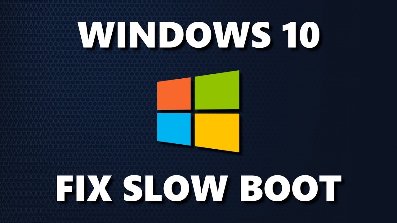 How To Fix Windows 10 Slow Boot - Speed Up Your PC