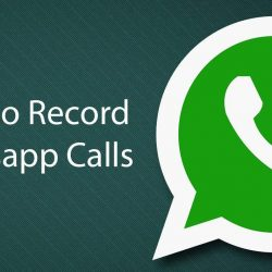 Record Whatsapp Calls with Android/iPhone Devices
