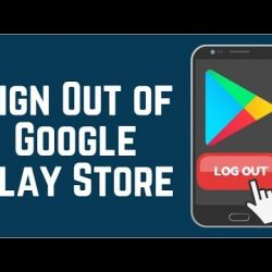 Sign Out of Google Play Store on an Android Device