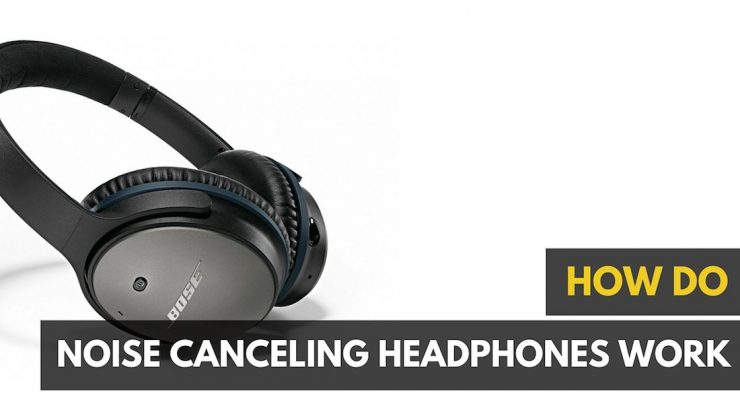 Noise Cancelling Headphones Work