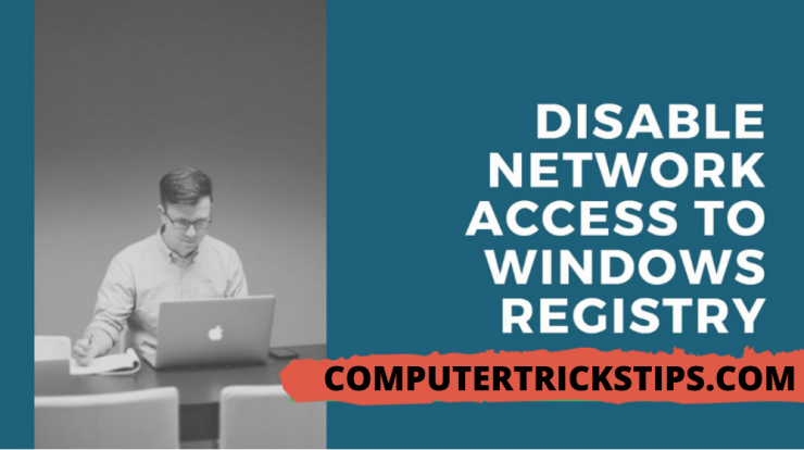 How to Disable Network Access to Windows Registry