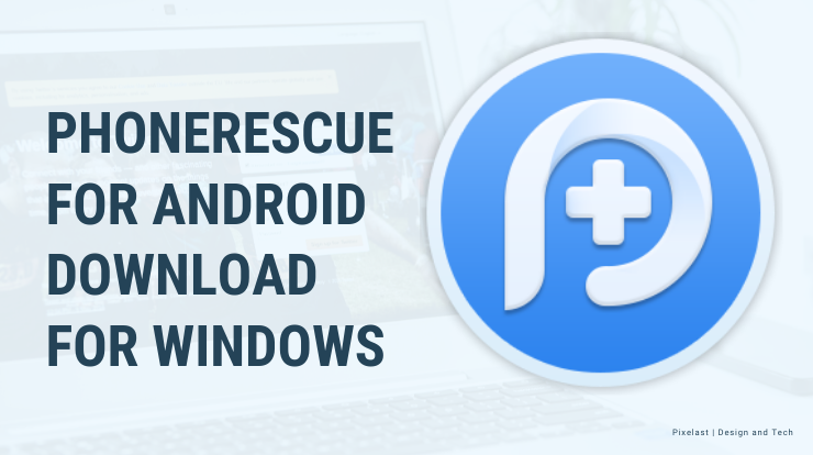 Phonerescue for Android Download For Windows