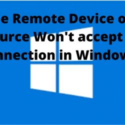 The remote device or resource won't accept the connection in Windows