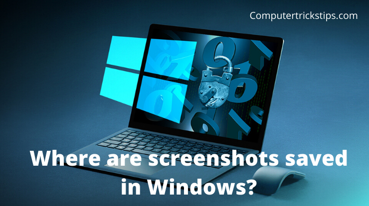 Where are screenshots saved in Windows?
