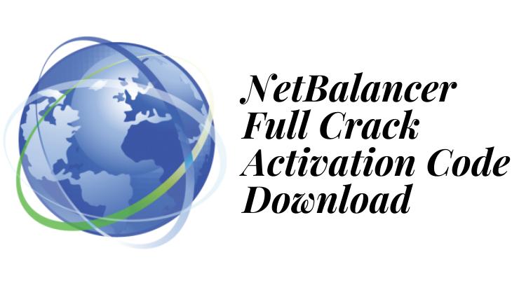 NetBalancer Full Crack Activation Code Download