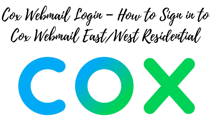 Cox Webmail Login – How to Sign in to Cox Webmail East/West Residential
