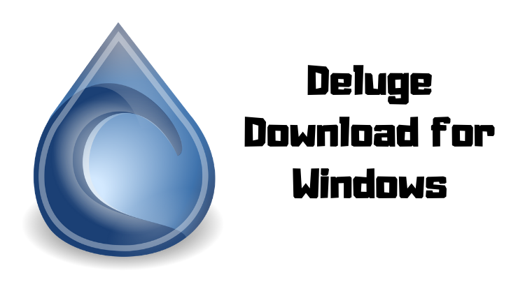 Deluge Download for Windows