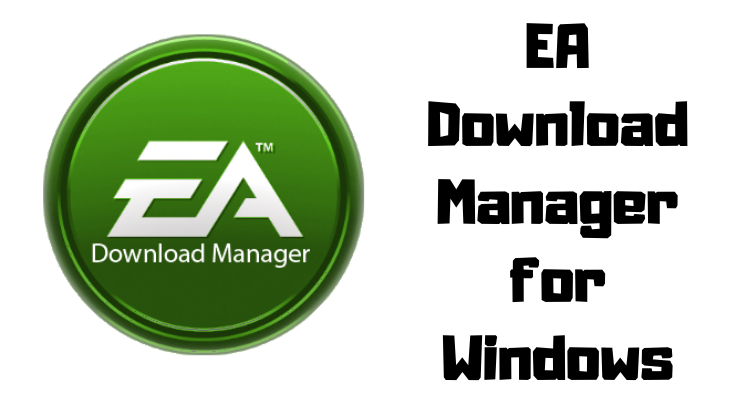 EA Download Manager for Windows