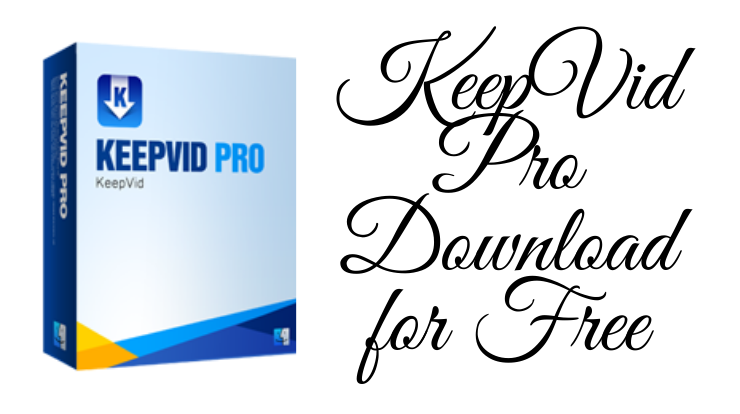 KeepVid Pro Download for Free
