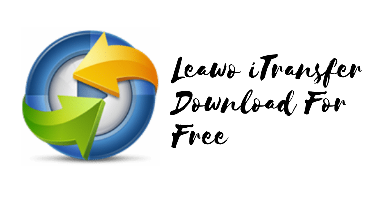 Leawo iTransfer Download For Free