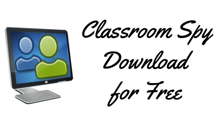 Classroom Spy Download for Free