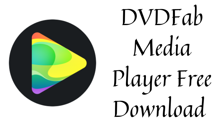 DVDFab Media Player Free Download