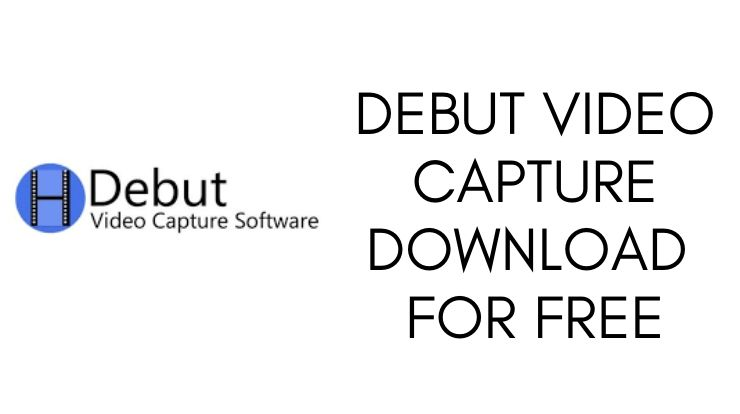 Debut Video Capture Download for Free