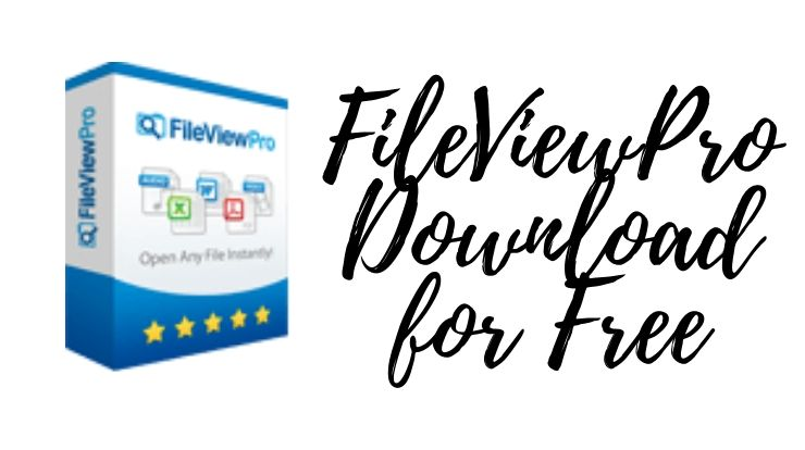 FileViewPro Download for Free