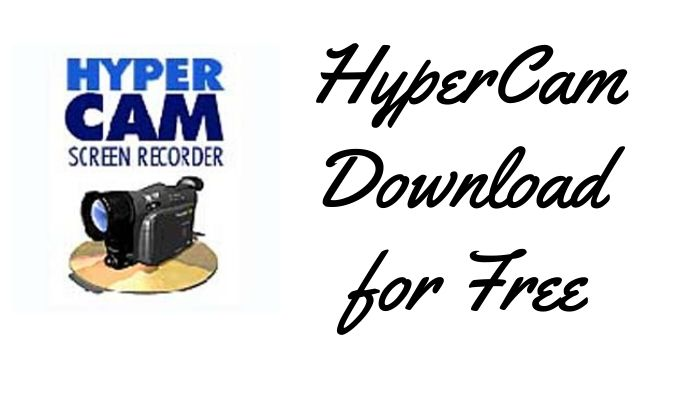 HyperCam Download for Free