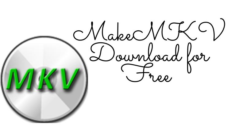 MakeMKV Download for Free