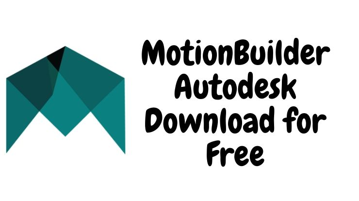 MotionBuilder Autodesk Download for Free