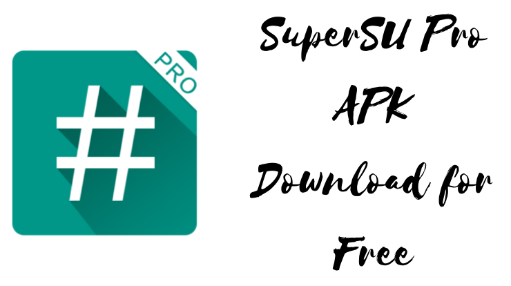 SuperSU Pro APK Download for Free
