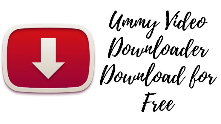 Ummy Video Downloader Download for Free