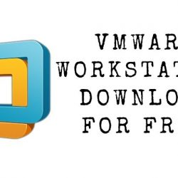 VMware Workstation Download for Free
