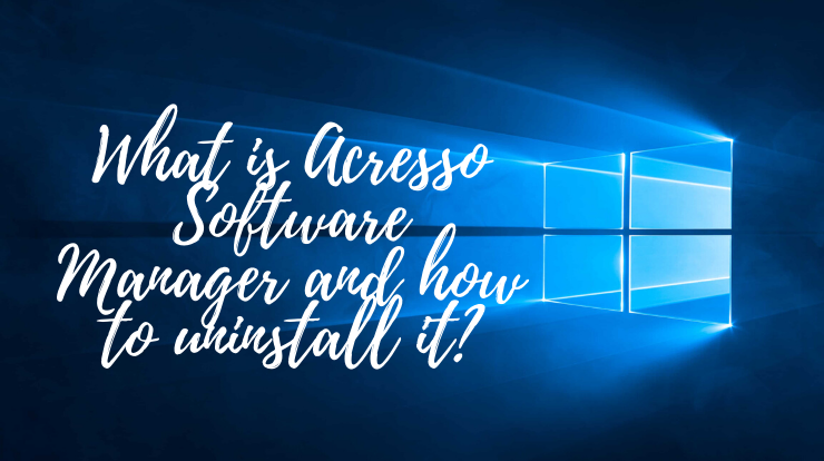 What is Acresso Software Manager and how to uninstall it