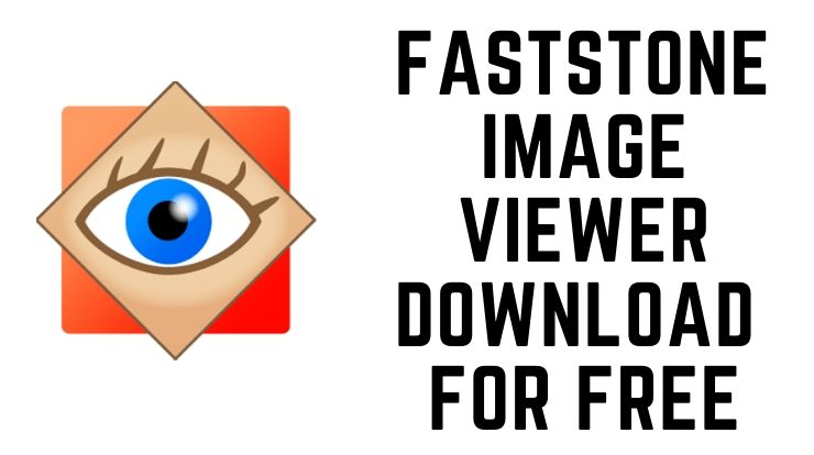 FastStone Image Viewer Download for Free