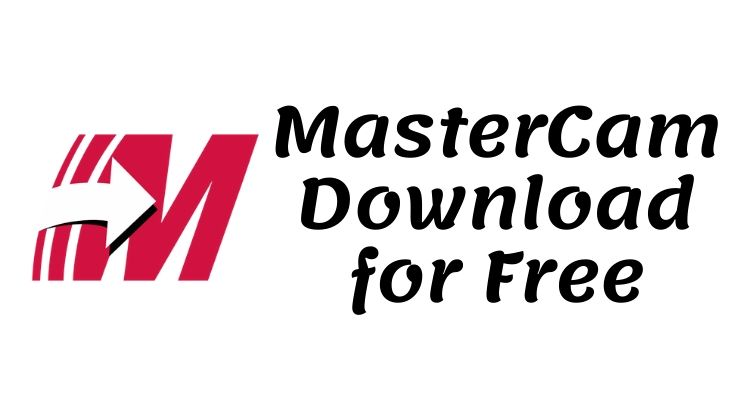 MasterCam Download for Free