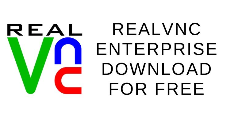 RealVNC Enterprise Download for Free