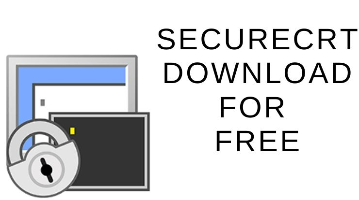 SecureCRT Download for Free