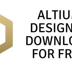 Altium Designer Download for Free