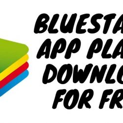 BlueStacks App Player Download for Free