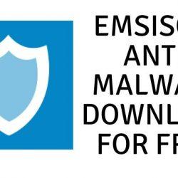 Emsisoft Anti-Malware Download for Free