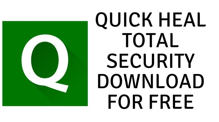 Quick Heal Total Security Download for Free