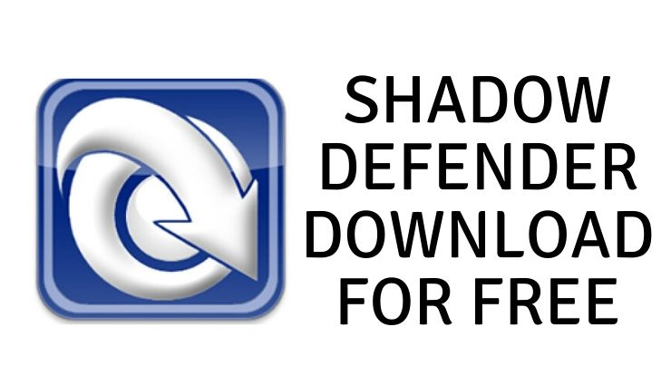 Shadow Defender Download for Free