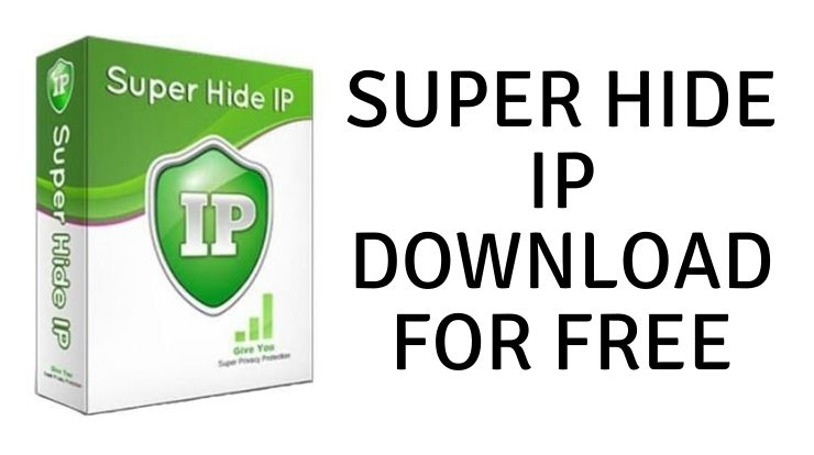 Super Hide IP Download for Free