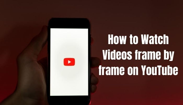 youtube frame by frame